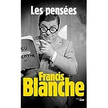 Les Pensées de Francis Blanche (LES PENSEES) (French Edition)