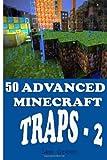 50 Advanced Minecraft Traps - 2, Lee Green, 1499736894