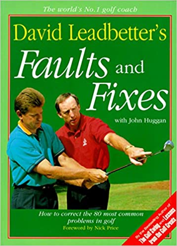 David Leadbetter's Faults and Fixes: How to Correct the 80 Most