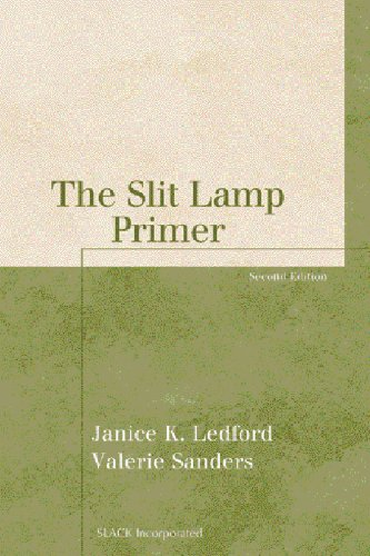 The Slit Lamp Primer (The Basic Bookshelf for Eyecare Professionals)