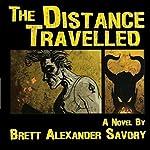 The Distance Travelled | Brett Alexander Savory