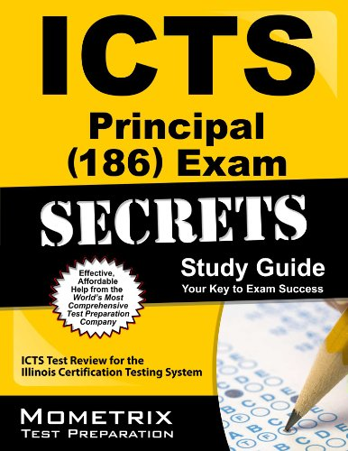 ICTS Principal (186) Exam Secrets Study Guide: ICTS Test Review for the Illinois Certification Testing System