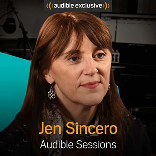 Jen Sincero: Audible Sessions: FREE Exclusive Interview