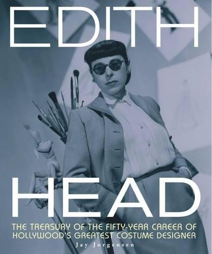[Edith Head: The Fifty-Year Career of Hollywood's Greatest Costume Designer] (Film And Tv Costume Design)