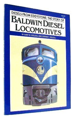 Diesels from Eddystone: The Story of Baldwin Diesel - Baldwin Locomotive