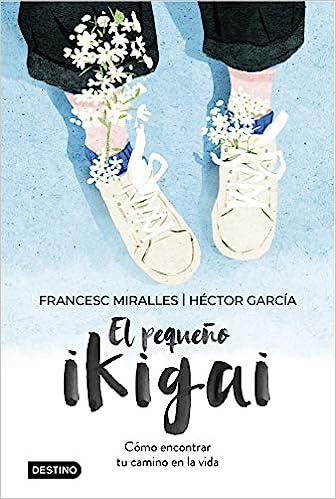 El pequeño ikigai de Francesc Miralles y Héctor García
