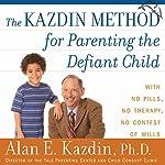 The Kazdin Method for Parenting the Defiant Child | Alan Kazdin