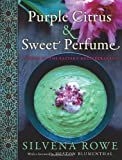 Purple Citrus and Sweet Perfume, Silvena Rowe, 0062071599