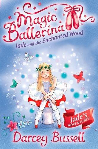 Jade and the Enchanted Wood (Magic Ballerina, Book 19) (Sugar Ballerina Fairy Plum)