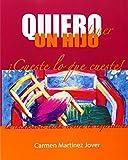 Quiero tener un hijo ¡cueste lo que cueste! (Spanish Edition)
