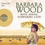 Rote Sonne, schwarzes Land | Barbara Wood