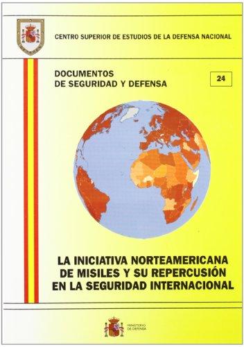 Descargar Libro La Iniciativa Norteamericana De Misiles Y Su Repercusión En La Seguridad Internacional Desconocido