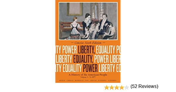 Amazon liberty equality power a history of the american amazon liberty equality power a history of the american people volume i to 1877 concise edition ebook john m murrin paul e johnson fandeluxe Gallery