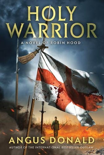 Holy Warrior: A Novel of Robin Hood (The Outlaw Chronicles Book 2)