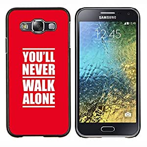 Qstar Arte & diseño plástico duro Fundas Cover Cubre Hard Case Cover para Samsung Galaxy E5 E500 (Nunca andes solo)