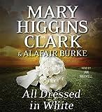 All Dressed in White: An Under Suspicion Novel (Under Suspicion Novels) by Mary Higgins Clark (2015-11-17)