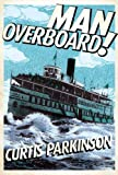 Front cover for the book Man Overboard! by Curtis Parkinson