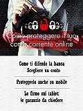 img - for Come proteggere il tuo conto corrente on line: Una guida esaustiva su come difendersi dalle truffe, virus, e intrusioni online (Italian Edition) book / textbook / text book