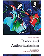 Dance and Authoritarianism: These Boots Are Made for Dancing
