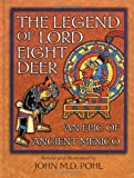 The Legend of Lord Eight Deer, John M. D. Pohl, 0195140192