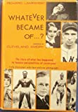 img - for WHATEVER BECAME OF...? The Story of What Has Happened to Famous Personalities of Yesteryear book / textbook / text book