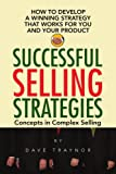 Successful Selling Strategies, Dave Traynor, 1436342031