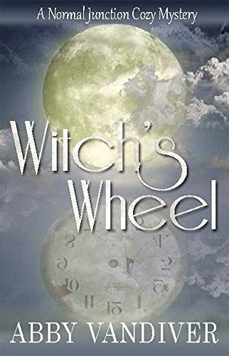 Witch's Wheel (Normal Junction Cozy Mystery Book 1) by [Vandiver, Abby L. ]