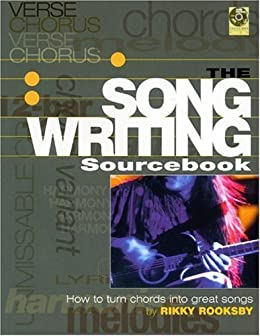 Songwriting Sourcebook: How to Turn Chords Into Great Songs by [Rooksby, Rikky]