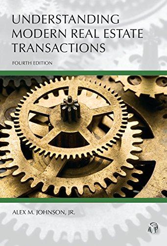 Understanding Modern Real Estate Transactions, Fourth Edition (Carolina Academic Press Understanding)