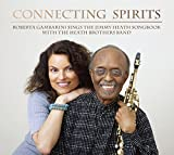 Connecting Spirits: Roberta Gambarini Sings The Jimmy Heath Songbook