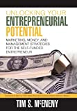 Unlocking Your Entrepreneurial Potential, Tim S. McEneny, 1462032451