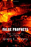 False Prophets, Grant E. Fetters, 1480093777