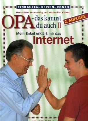 Opa, das kannst Du auch! (2) Mein Enkel erklärt mir das Internet