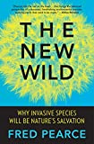 img - for The New Wild: Why Invasive Species Will Be Nature's Salvation book / textbook / text book