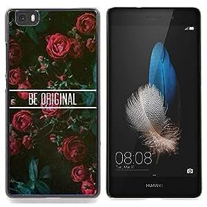 "For Huawei Ascend P8 Lite (Not for Normal P8) Case , Sé original floral de las rosas motivación"" - Diseño Patrón Teléfono Caso Cubierta Case Bumper Duro Protección Case Cover Funda"