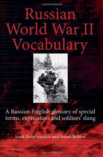 Russian World War II Dictionary: A Russian-English Glossary of Special Terms, Expressions, and Soldiers' Slang