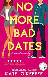No More Bad Dates: A romantic comedy of love, friendship... and tea (High Tea Book 1) (English Edition)