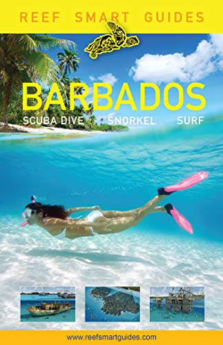 Reef Smart Guides Barbados: Scuba Dive. Snorkel. Surf....