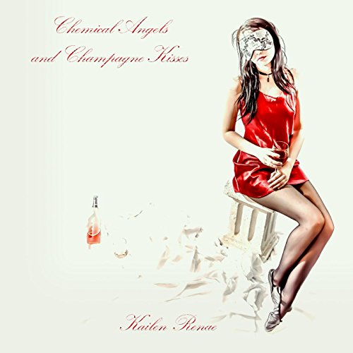 Chemical Angels and Champagne Kisses