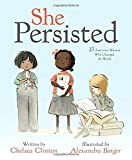 #6: She Persisted: 13 American Women Who Changed the World