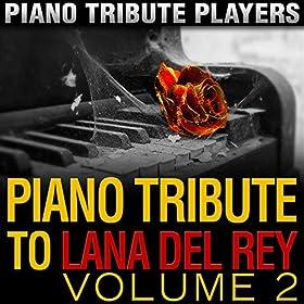 Amazon.com: Piano Tribute to Lana Del Rey, Vol. 2: Piano Tribute