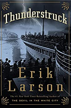 Thunderstruck by [Larson, The #1 New York Times bestselling author Erik ]