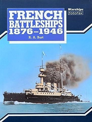 French Battleships 1876-1946 (Warships Fotofax) by Burt, Robert A. (1991) Paperback (French Battleships)