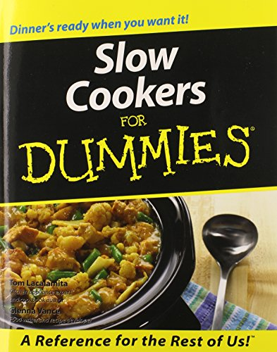 Slow Cookers For Dummies by Tom Lacalamita, Glenna Vance