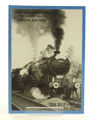 East Anglian Steam: The B12s