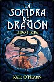 La sombra del dragón. Libro I - Kira -La Sombra Del Dragon