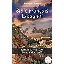 Bible Français Espagnol: Louis Segond 1910 - Reina Valera 1909 (Parallel Bible Halseth)