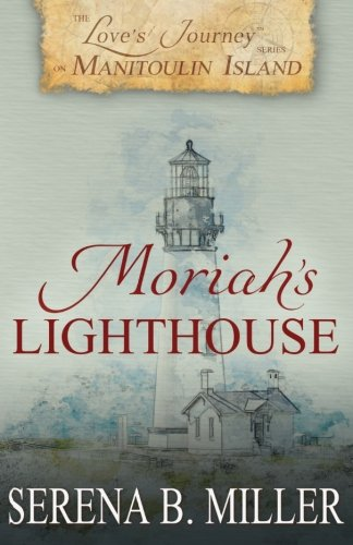 Download Love's Journey on Manitoulin Island: Moriah's Lighthouse (Volume 1) pdf