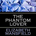 The Phantom Lover Audiobook by Elizabeth Mansfield Narrated by Morag Sims