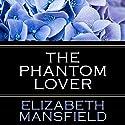 The Phantom Lover Hörbuch von Elizabeth Mansfield Gesprochen von: Morag Sims